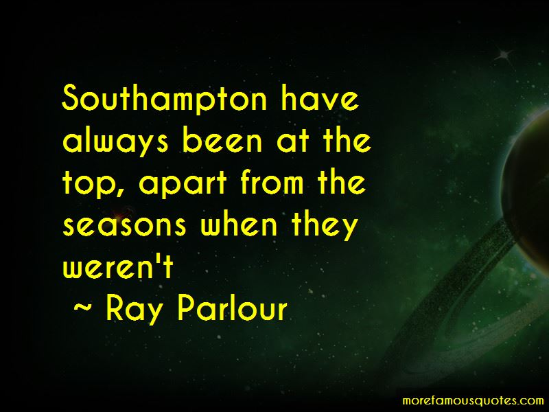 Ray Parlour Quotes