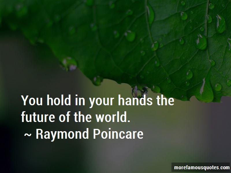 Raymond Poincare Quotes