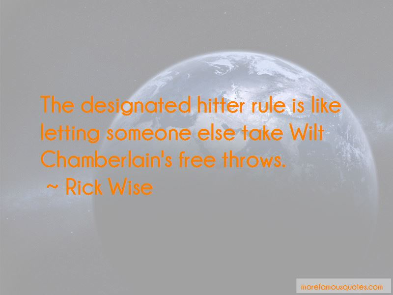 Rick Wise Quotes