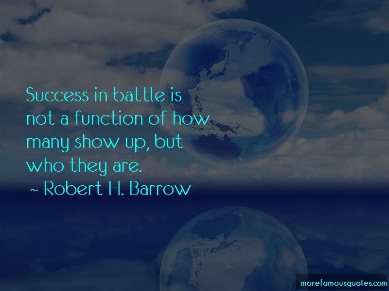 Robert H. Barrow Quotes