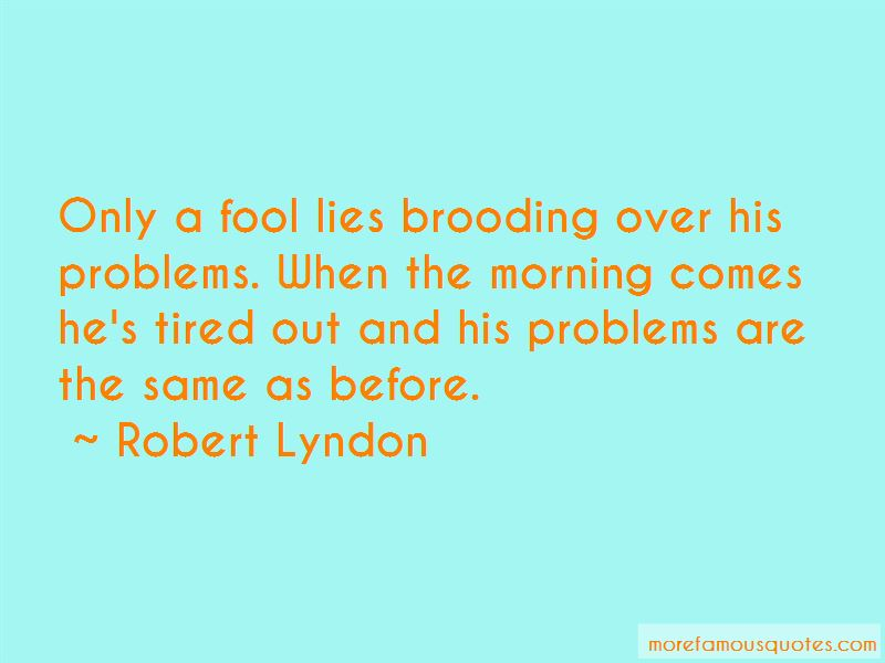 Robert Lyndon Quotes