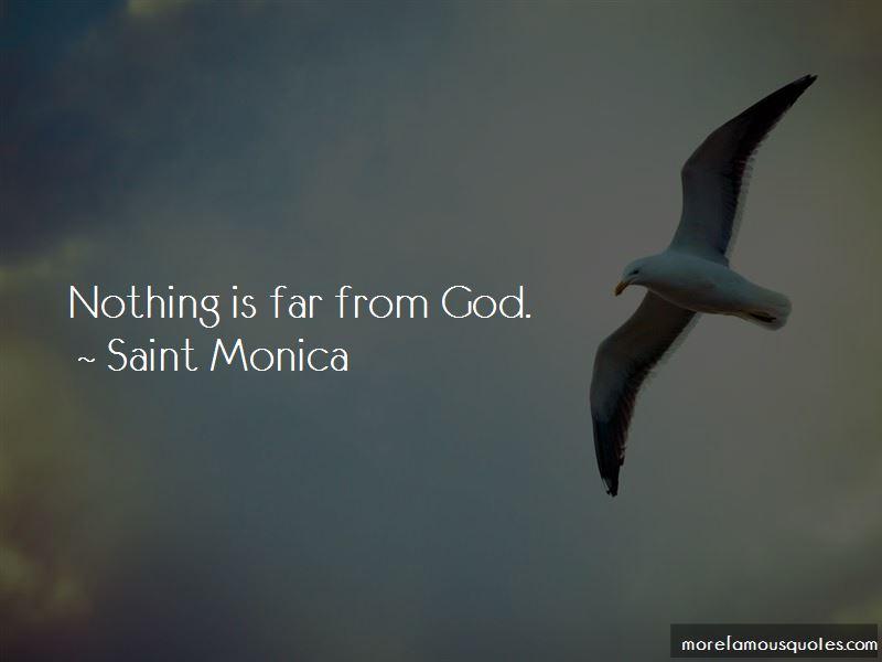 Saint Monica Quotes