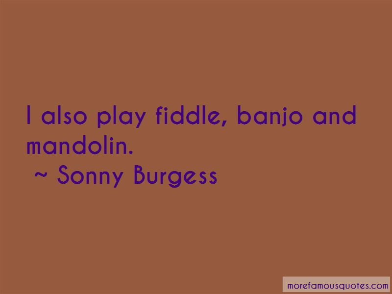 Sonny Burgess Quotes