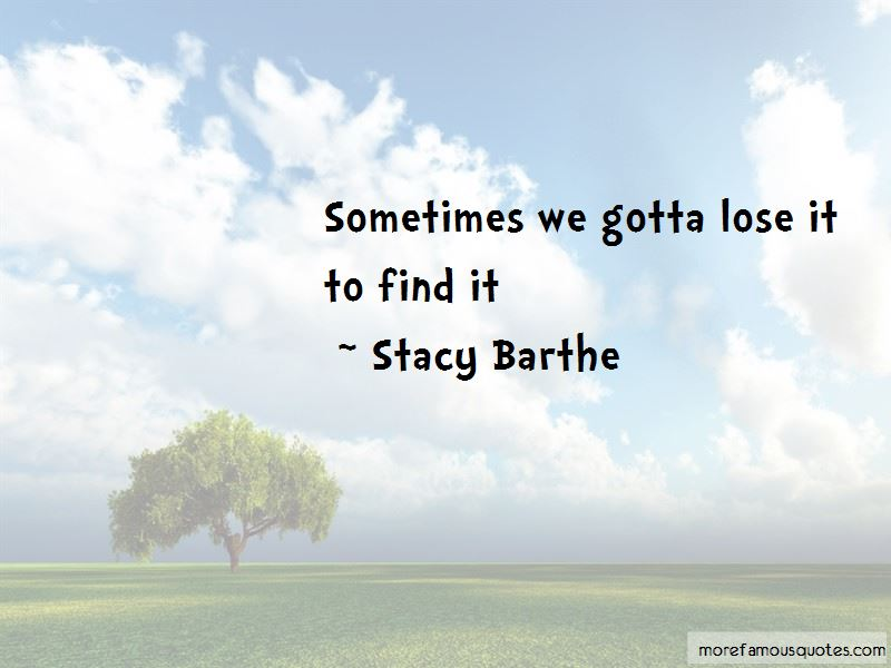 Stacy Barthe Quotes Pictures 3