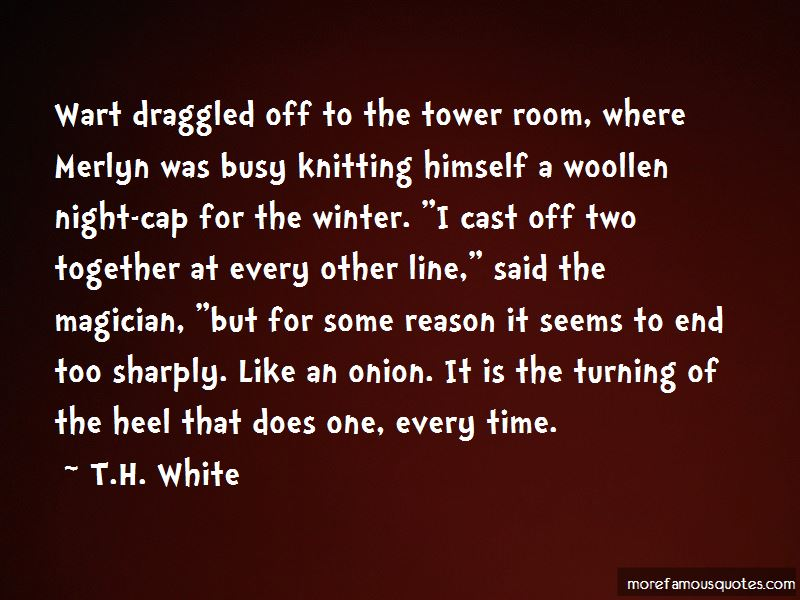 T.H. White Quotes Pictures 4