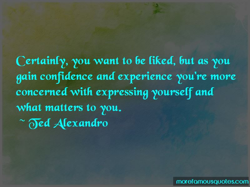Ted Alexandro Quotes Pictures 3