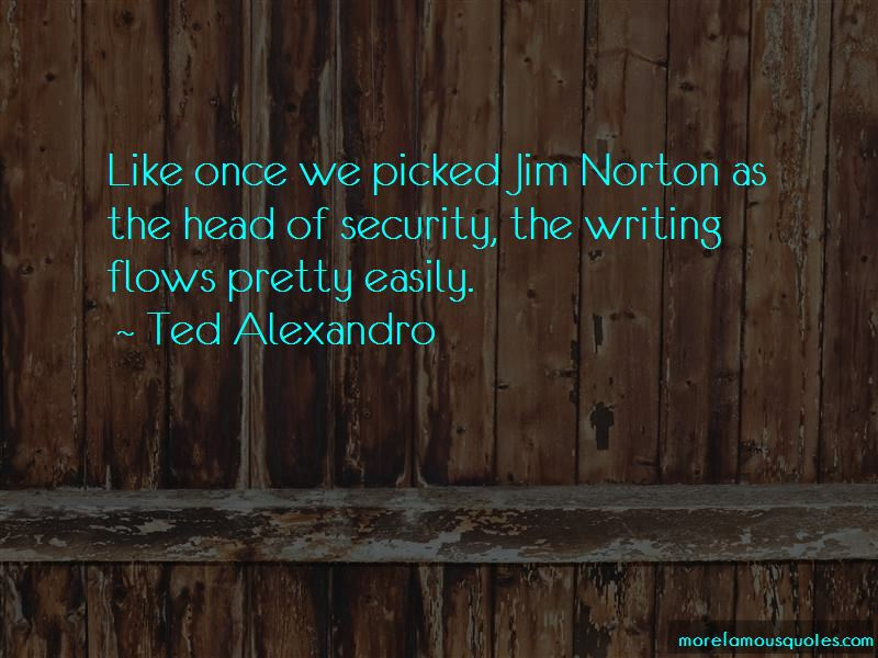 Ted Alexandro Quotes