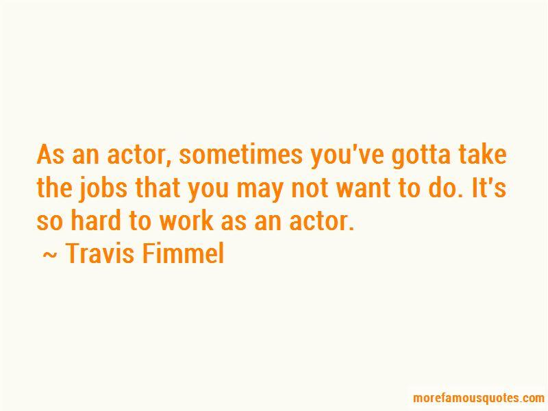 Travis Fimmel Quotes
