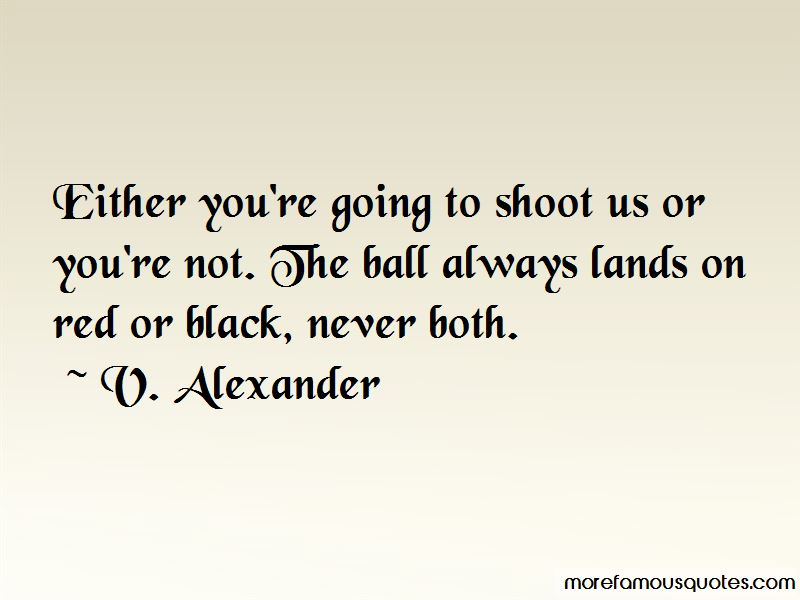 V. Alexander Quotes Pictures 3