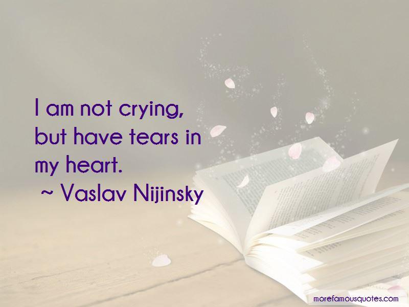 Vaslav Nijinsky Quotes