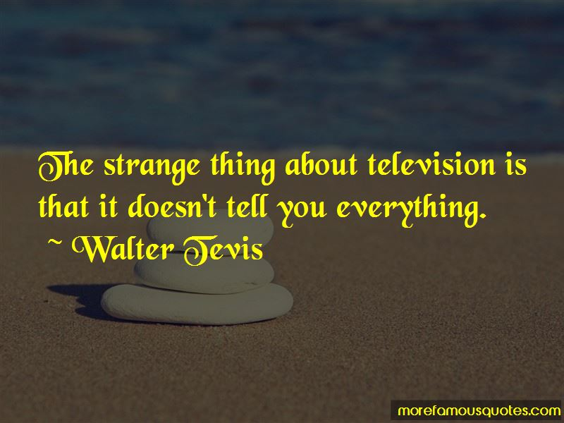 Walter Tevis Quotes Pictures 3