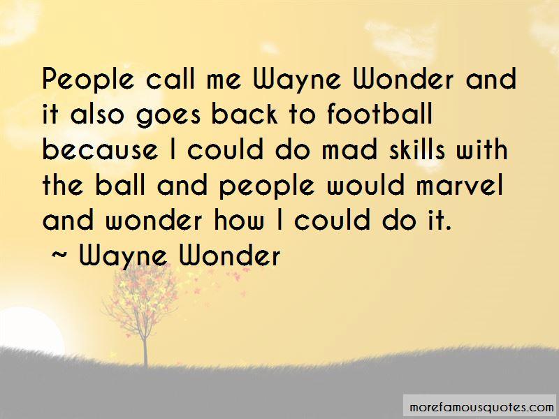 Wayne Wonder Quotes Pictures 2