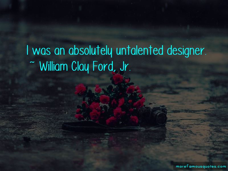 William Clay Ford, Jr. Quotes Pictures 4