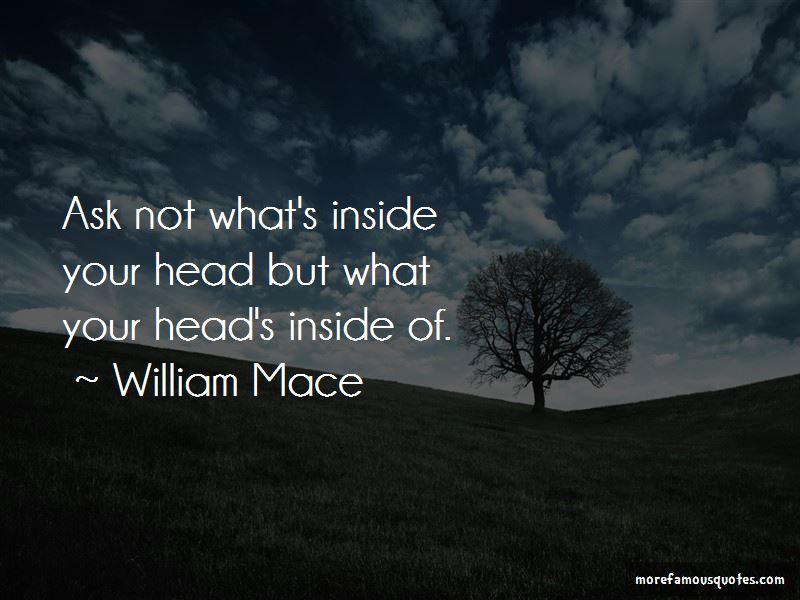 William Mace Quotes
