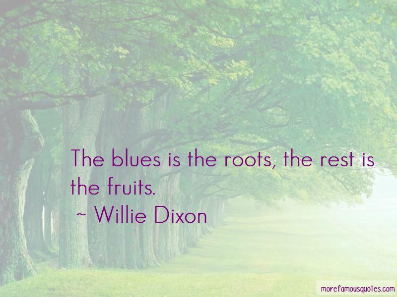 Willie Dixon Quotes Pictures 2