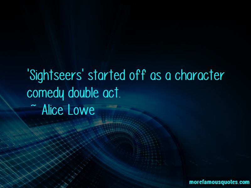Alice Lowe Quotes Pictures 4