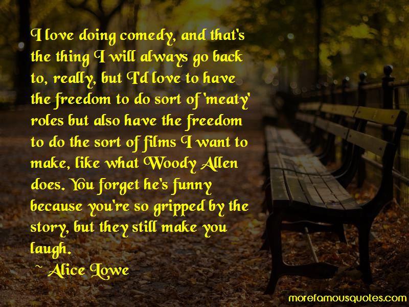 Alice Lowe Quotes