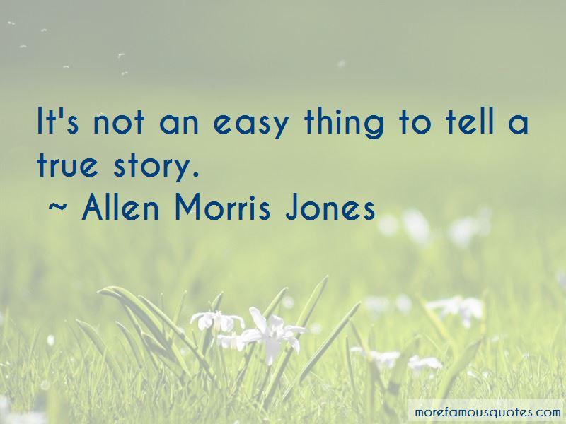 Allen Morris Jones Quotes