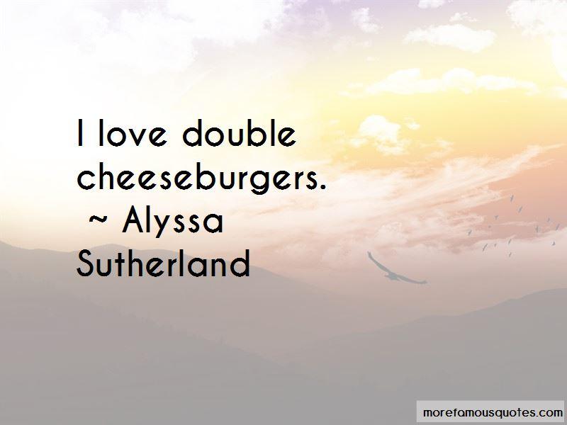 Alyssa Sutherland Quotes Pictures 4