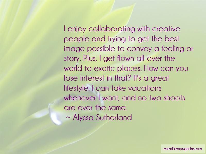 Alyssa Sutherland Quotes