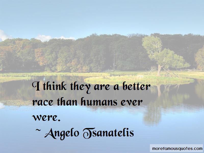 Angelo Tsanatelis Quotes