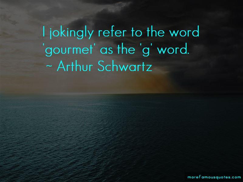 Arthur Schwartz Quotes