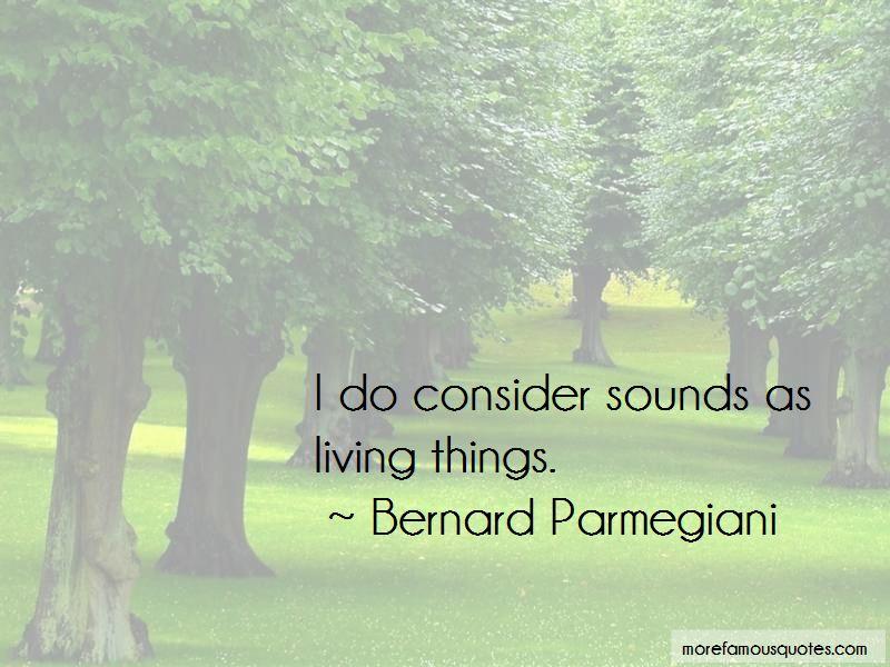Bernard Parmegiani Quotes Pictures 2