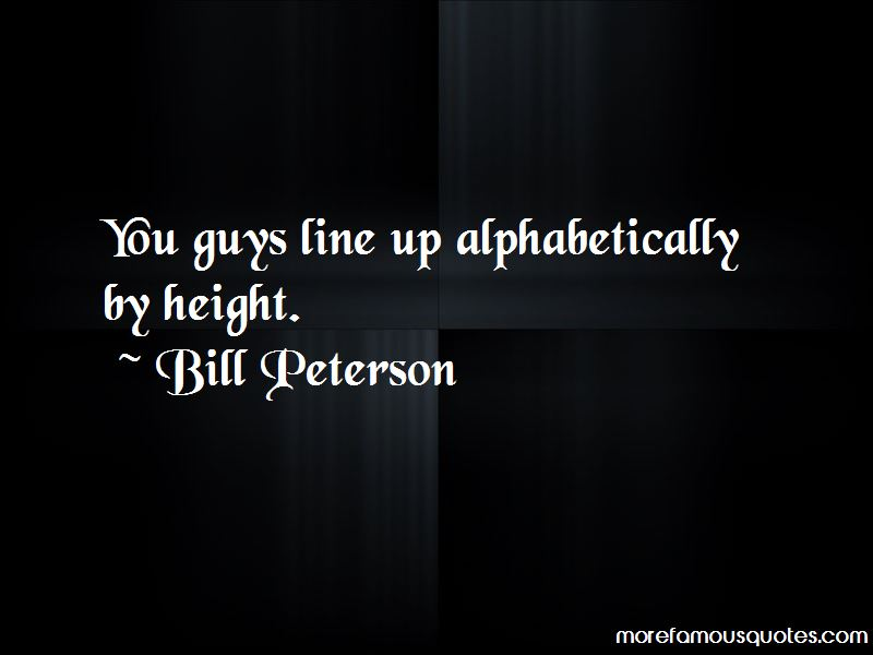 Bill Peterson Quotes Pictures 3