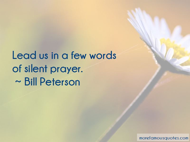 Bill Peterson Quotes Pictures 4