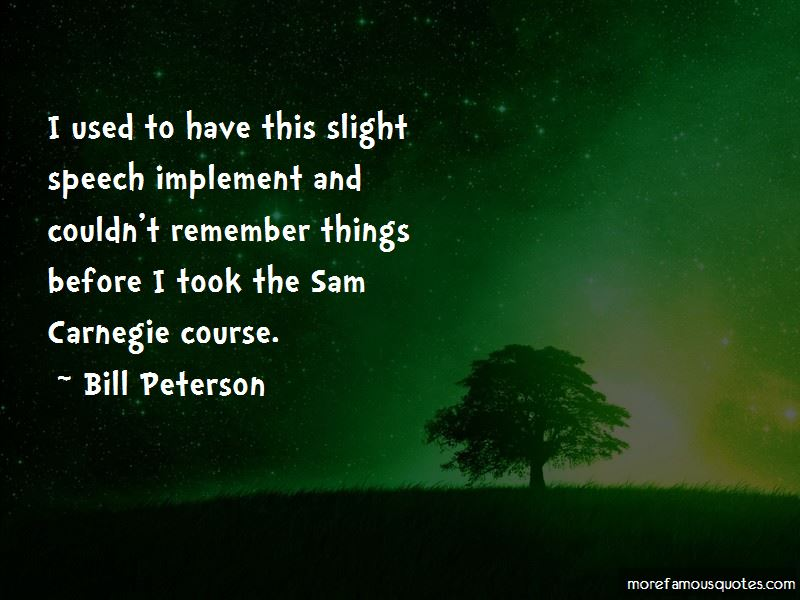 Bill Peterson Quotes