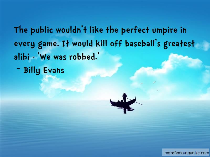 Billy Evans Quotes Pictures 3