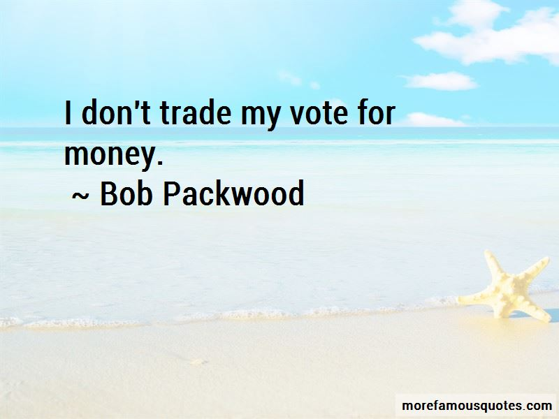Bob Packwood Quotes Pictures 2