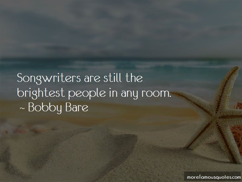 Bobby Bare Quotes Pictures 4