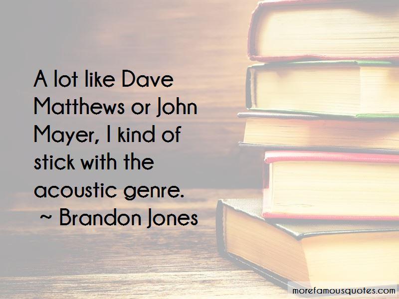 Brandon Jones Quotes Pictures 3