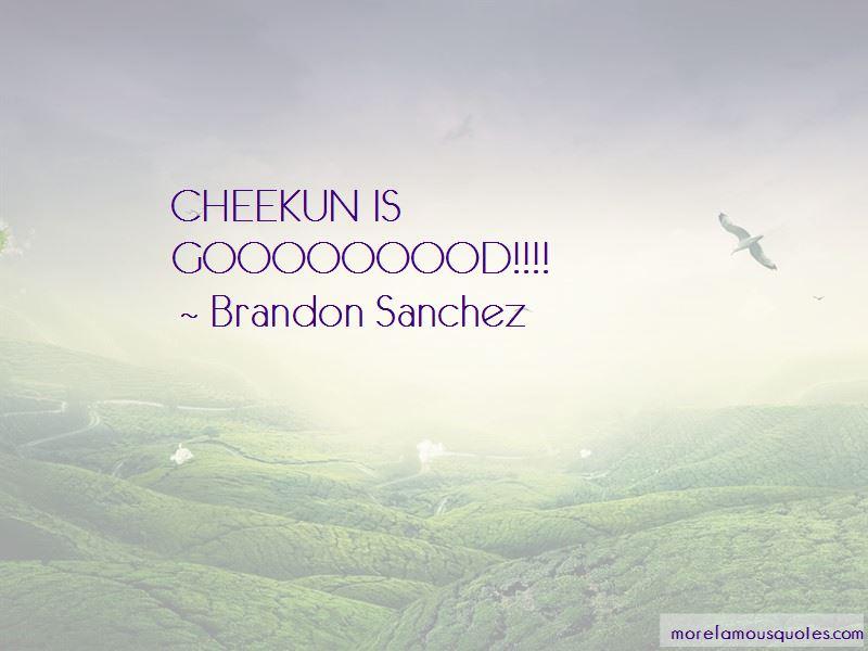 Brandon Sanchez Quotes