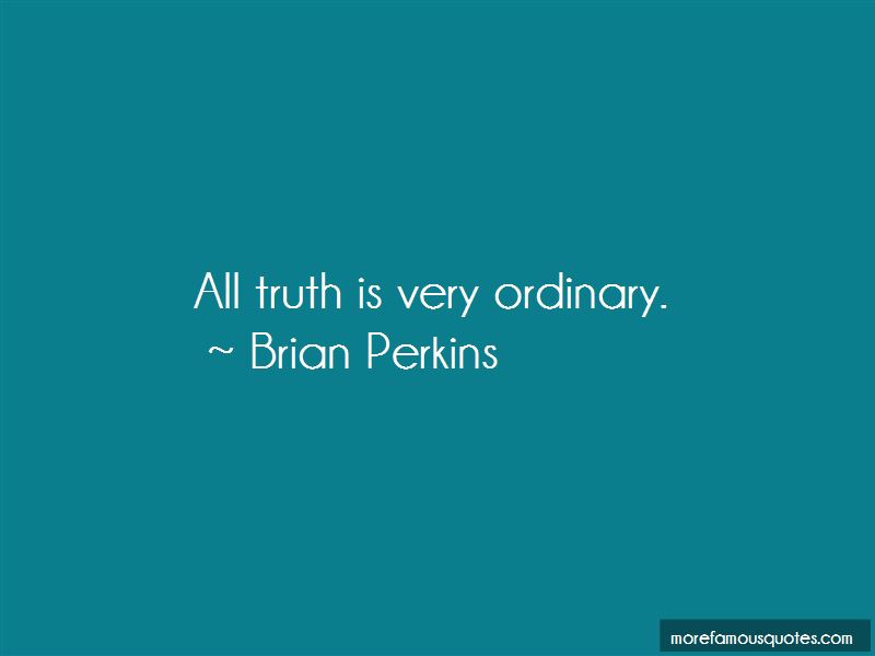 Brian Perkins Quotes