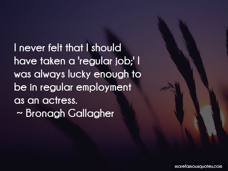 Bronagh Gallagher Quotes