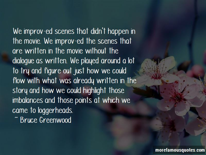 Bruce Greenwood Quotes Pictures 2