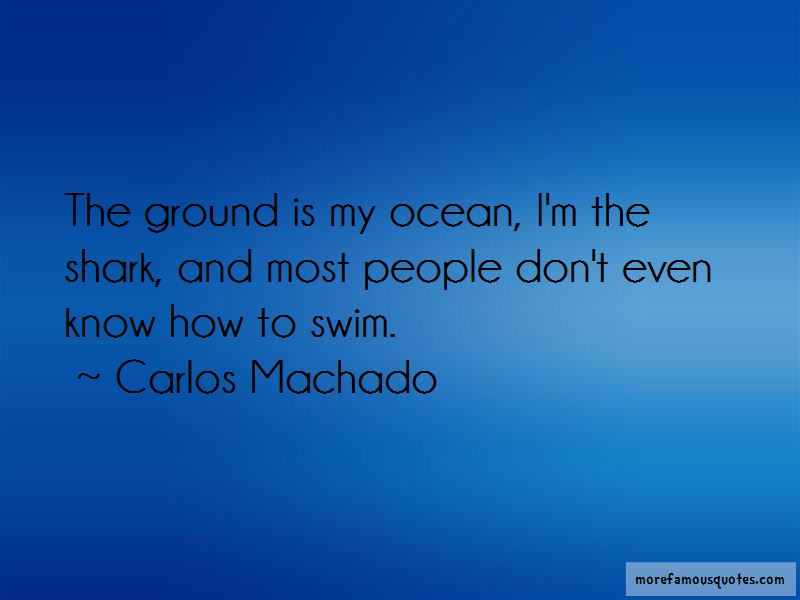 Carlos Machado Quotes Pictures 4