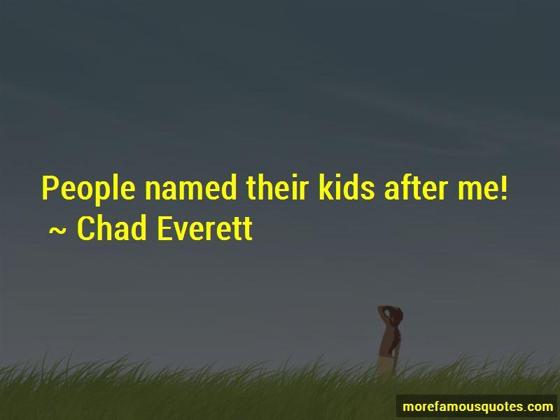 Chad Everett Quotes