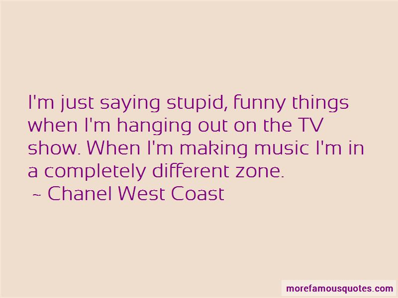 Chanel West Coast Quotes Pictures 3