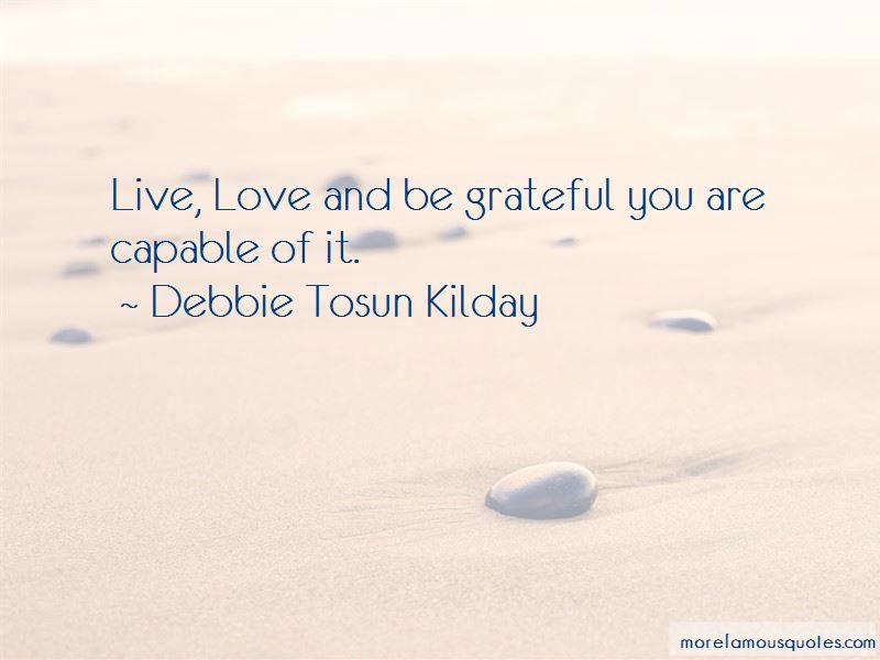Debbie Tosun Kilday Quotes Pictures 2