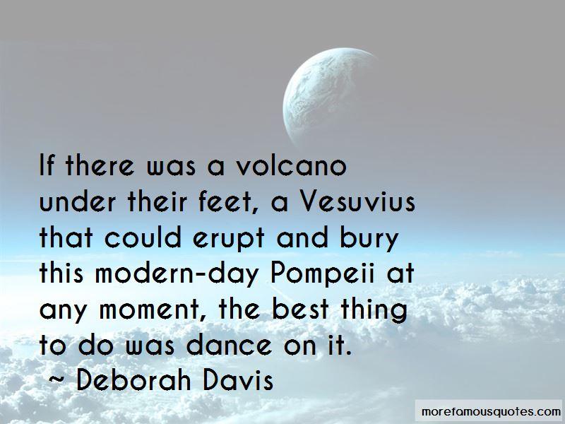 Deborah Davis Quotes