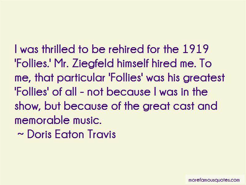 Doris Eaton Travis Quotes