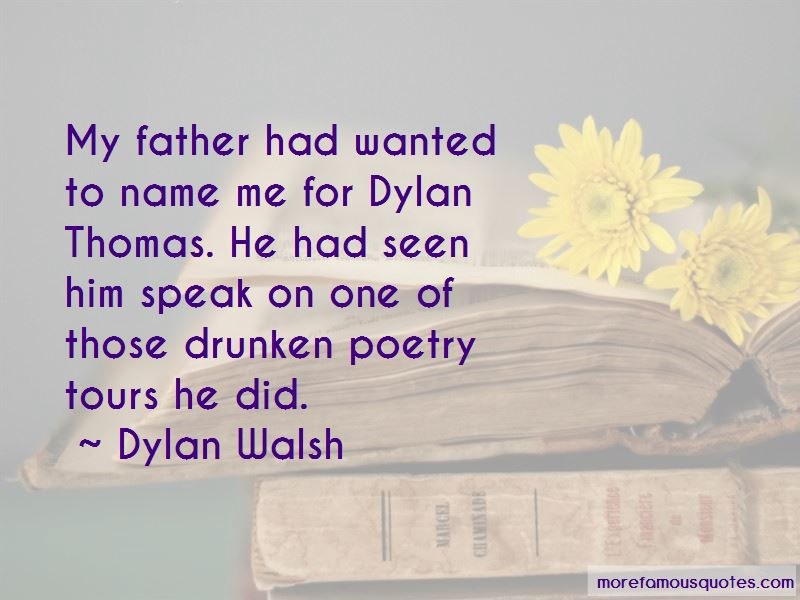 Dylan Walsh Quotes Pictures 3