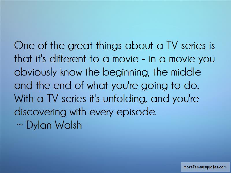 Dylan Walsh Quotes Pictures 4