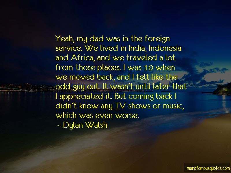 Dylan Walsh Quotes