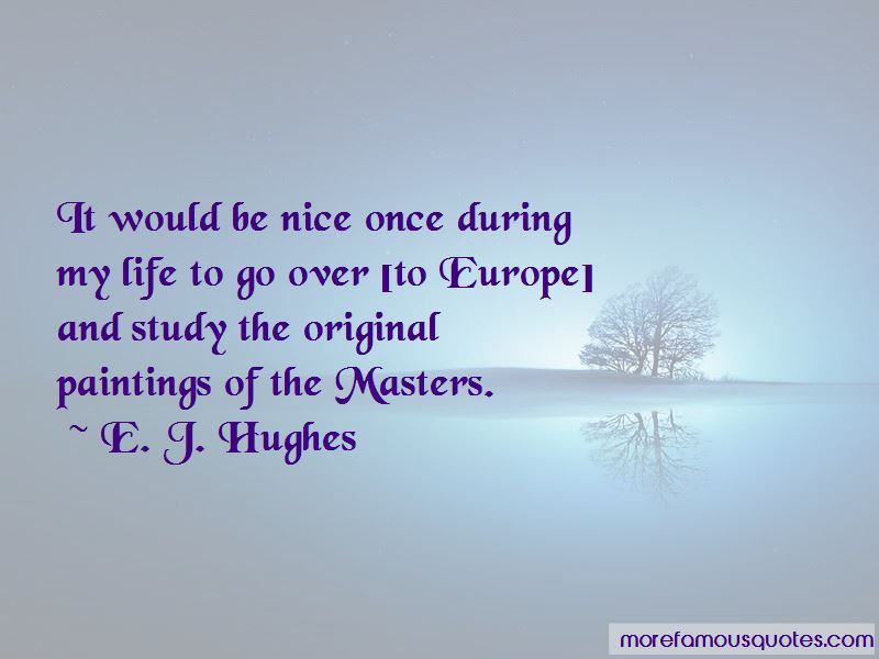 E. J. Hughes Quotes Pictures 3