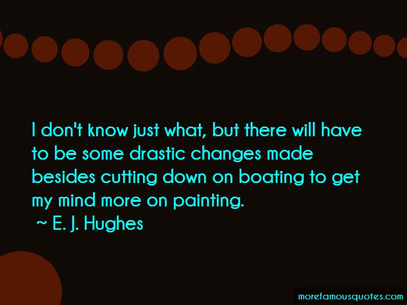 E. J. Hughes Quotes Pictures 4