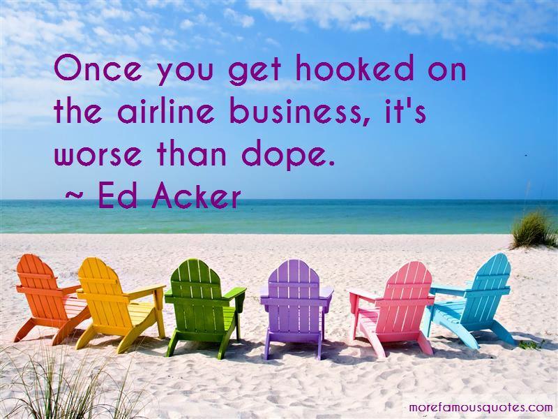 Ed Acker Quotes